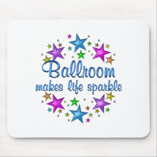 Ballroom Makes Life Sparkle Mouse Pad