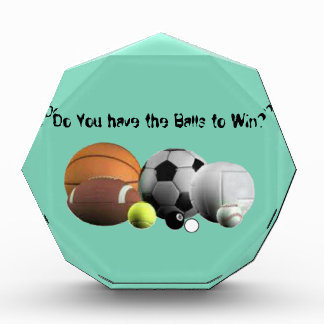 Balls Sports  Do you have the Balls to Win? Acrylic Award