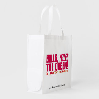 BALLS YELLED THE QUEEN - Reusable bag! Market Tote