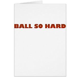 ballsohard.png greeting card