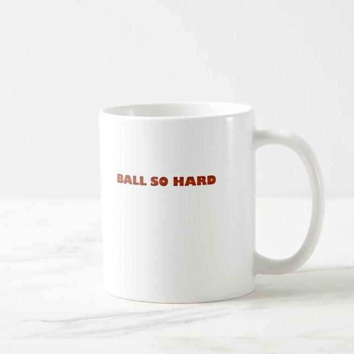 ballsohard.png coffee mug
