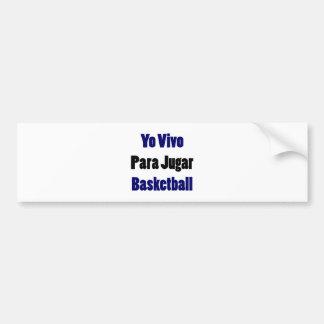 Baloncesto de Yo Vivo Para Jugar Pegatina De Parachoque