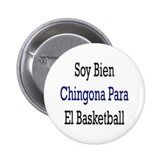 Baloncesto del EL de Bien Chingona Para de la soja Pin