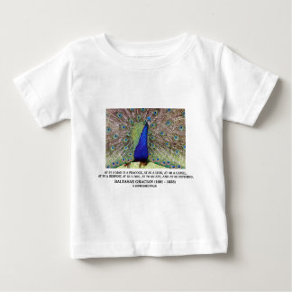 Baltasar Gracian At 20 A Man Is A Peacock Quote Baby T-Shirt