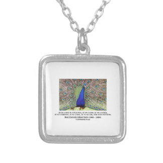 Baltasar Gracian At 20 A Man Is A Peacock Quote Square Pendant Necklace