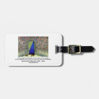 Baltasar Gracian At 20 A Man Is A Peacock Quote Tag For Luggage