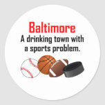 Baltimore A Drinking Town With A Sports Problem Stickers