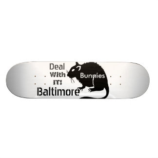 "Baltimore ""Bunnies"" Rats Deal with it! Skate Board"