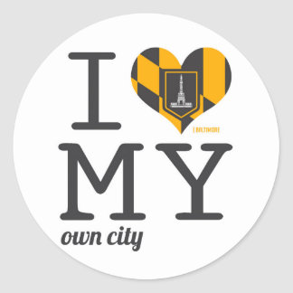 Baltimore Maryland I love my own city Classic Round Sticker