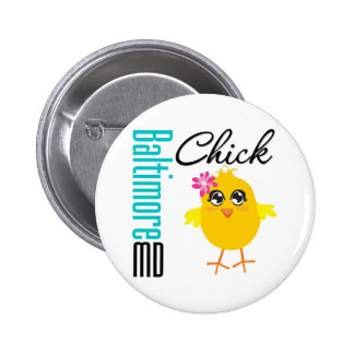 Baltimore MD Chick Pinback Buttons