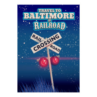 Baltimore Railroad crossing travel poster. Poster