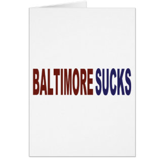 Baltimore Sucks Card