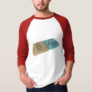 Bam as B Boron and Am Americium T-Shirt