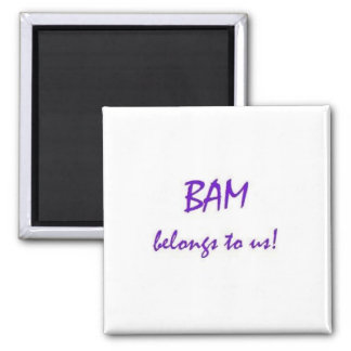 BAM Belongs to Us 2 Inch Square Magnet
