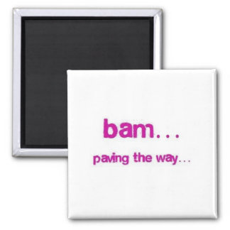 BAM Paving the Way Magnet