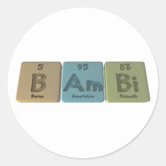 Bambi as Boron Americium Bismuth Classic Round Sticker