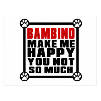 BAMBINO MAKE ME HAPPY YOU NOT SO MUCH POSTCARD