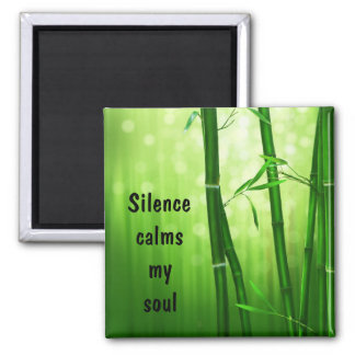 Bamboo - Silence Calms My Soul 2 Inch Square Magnet