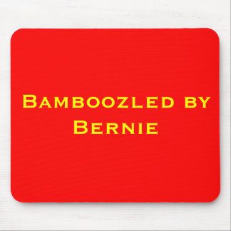 Bamboozled by Bernie Mouse Pad
