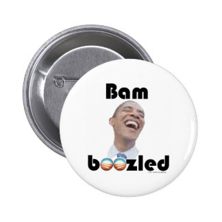 Bamboozled by Obama Pinback Button