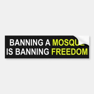 Ban a Mosque? Ban Freedom Sticker Car Bumper Sticker