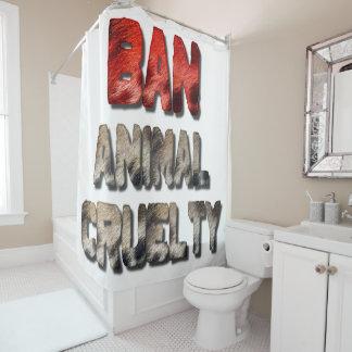 Ban Animal Cruelty Shower Curtain