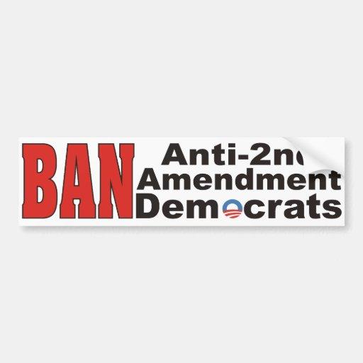 BAN Anti-2nd Amendment Democrats Bumper Sticker