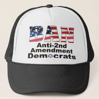 BAN Anti-2nd Amendment Democrats Hat