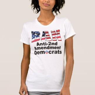 BAN Anti-2nd Amendment Democrats Ladies T T-Shirt