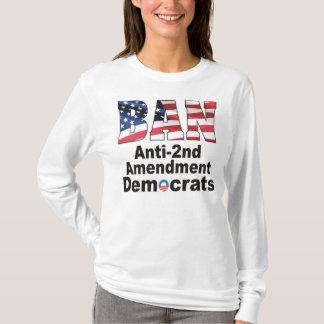BAN Anti-2nd Amendment Democrats Long Sleeve T T-Shirt