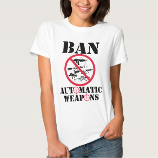 Ban Automatic Weapons Shirt