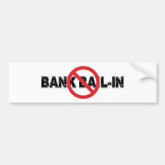 Ban Bank Bail-In Bumper Sticker Car Bumper Sticker
