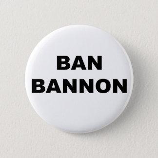 Ban Bannon Pinback Button