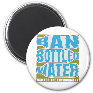 Ban Bottled Water 2 Inch Round Magnet