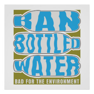 Ban Bottled Water Poster
