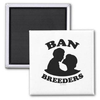 BAN BREEDERS MAGNET