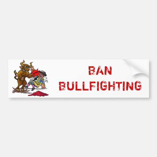 BAN BULLFIGHTING BUMPER STICKER