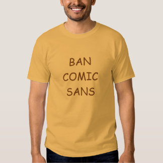 Ban Comic Sans T shirt