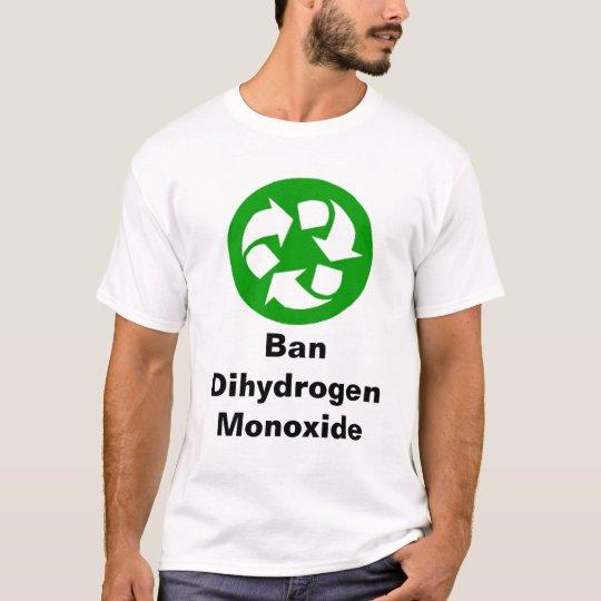 Ban dihydrogen Monoxide T-Shirt