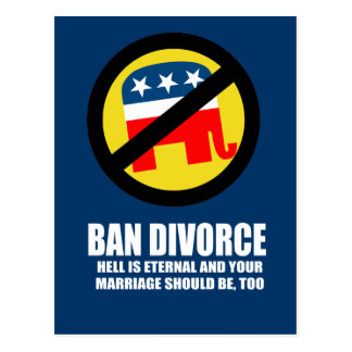 Ban Divorce - Hell is eternal and your marriage sh Postcard