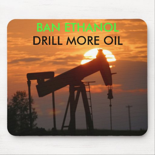 BAN ETHANOL, DRILL MORE OIL MOUSE PAD