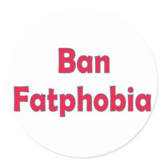 Ban Fat Phobia sticker