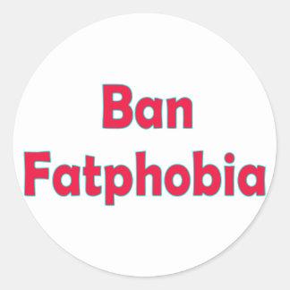 Ban Fat Phobia Round Sticker