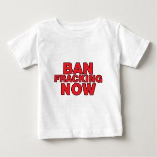 Ban Fracking Now Baby T-Shirt