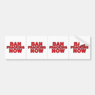 Ban Fracking Now Bumper Sticker