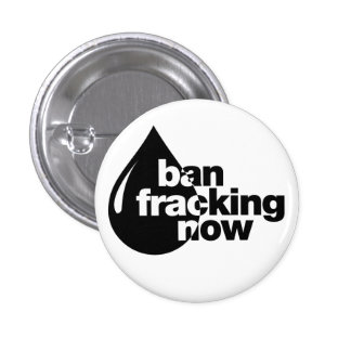 Ban Fracking now Button