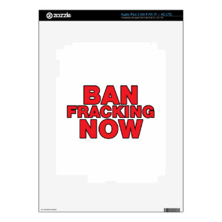 Ban Fracking Now Decals For iPad 3