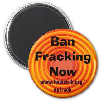 Ban Fracking Now magnet
