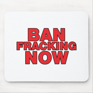 Ban Fracking Now Mouse Pad