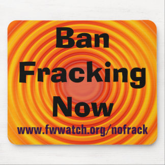 Ban Fracking Now mousepad